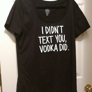 "Torrid ""I didn't text you vodka did"" tee 0 NWOT"